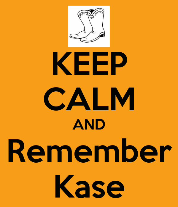 KEEP CALM AND Remember Kase
