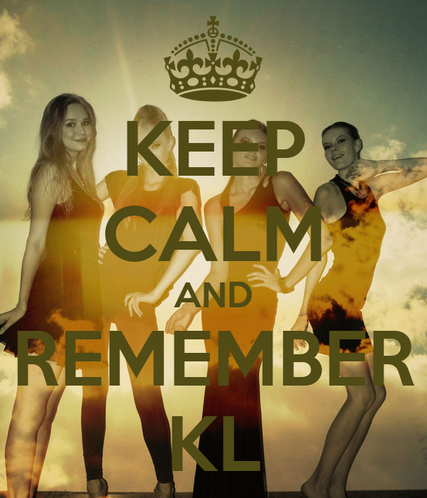 KEEP CALM AND REMEMBER KL