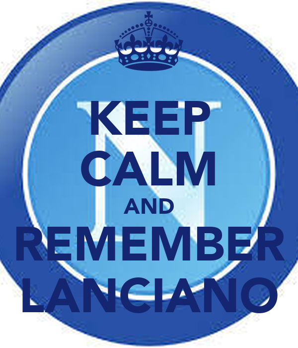 KEEP CALM AND REMEMBER LANCIANO