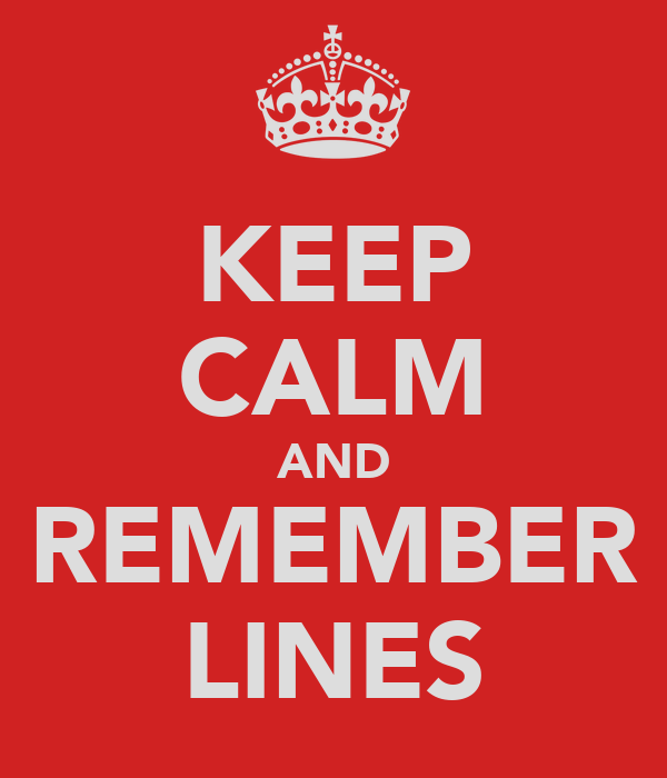 KEEP CALM AND REMEMBER LINES