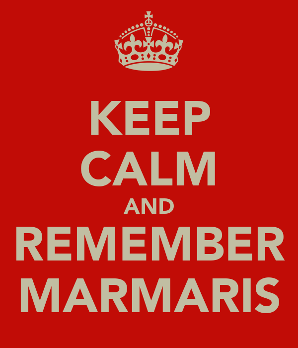 KEEP CALM AND REMEMBER MARMARIS