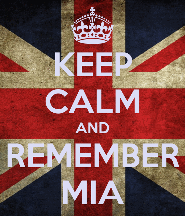 KEEP CALM AND REMEMBER MIA