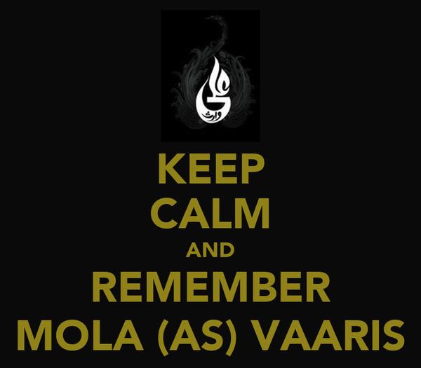 KEEP CALM AND REMEMBER MOLA (AS) VAARIS