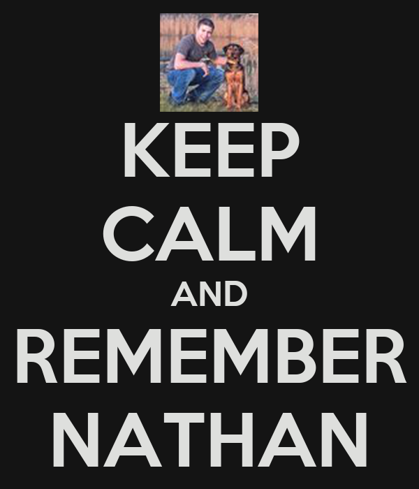 KEEP CALM AND REMEMBER NATHAN