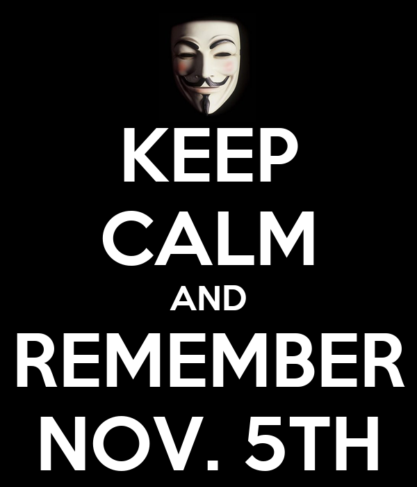 KEEP CALM AND REMEMBER NOV. 5TH