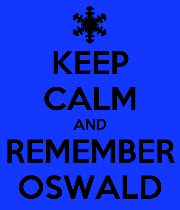 KEEP CALM AND REMEMBER OSWALD