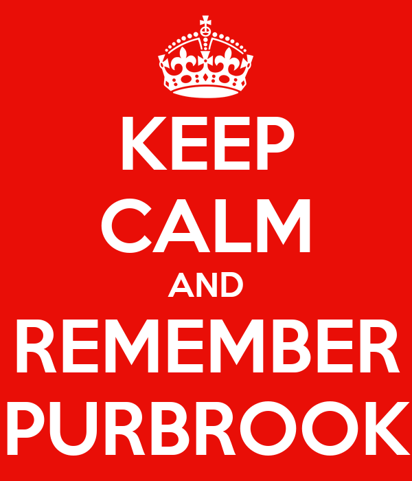 KEEP CALM AND REMEMBER PURBROOK