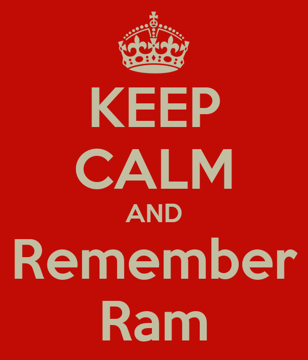 KEEP CALM AND Remember Ram