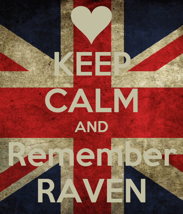 KEEP CALM AND Remember RAVEN