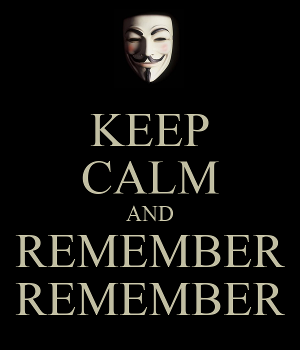 KEEP CALM AND REMEMBER REMEMBER