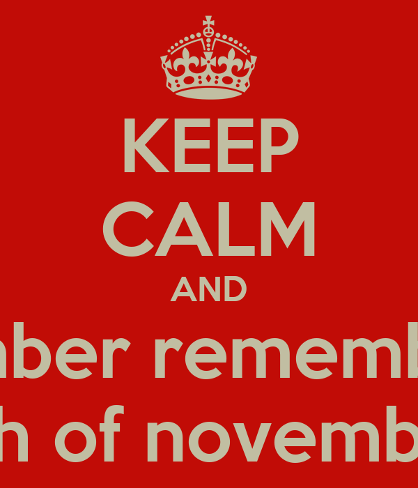 KEEP CALM AND remember remember the 5th of november