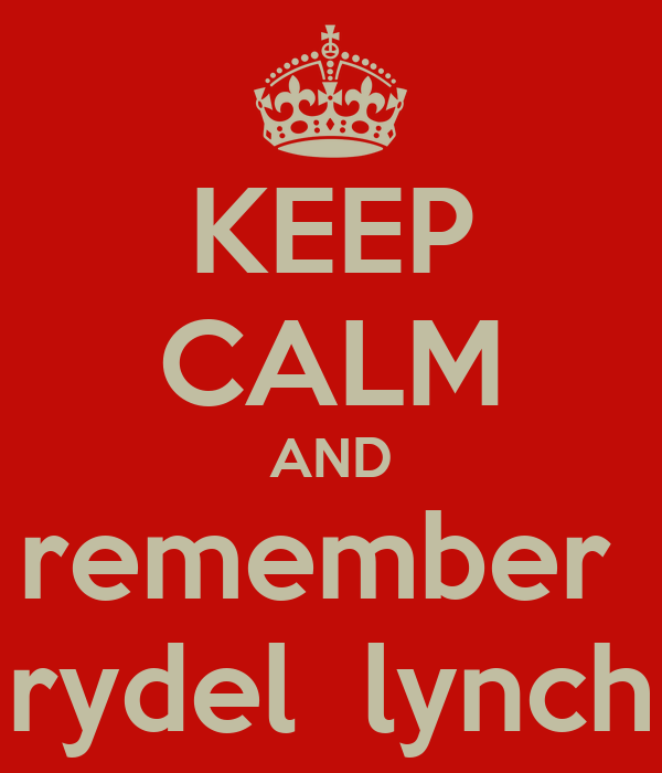 KEEP CALM AND remember  rydel  lynch