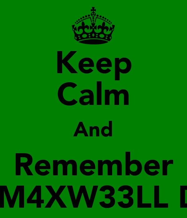 Keep Calm And Remember Scott M4XW33LL D33Y4