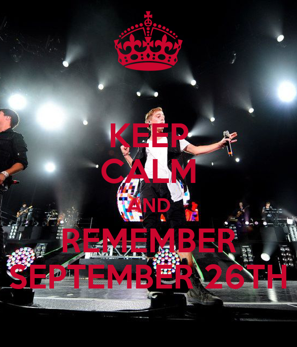 KEEP CALM AND REMEMBER SEPTEMBER 26TH