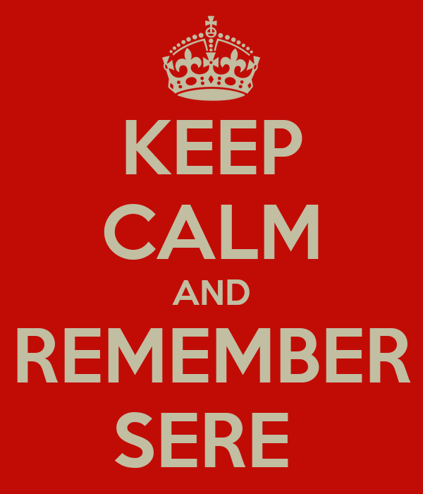 KEEP CALM AND REMEMBER SERE