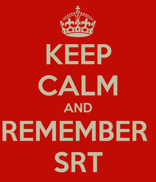 KEEP CALM AND REMEMBER  SRT