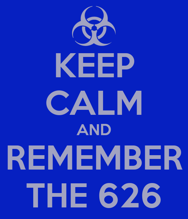 KEEP CALM AND REMEMBER THE 626