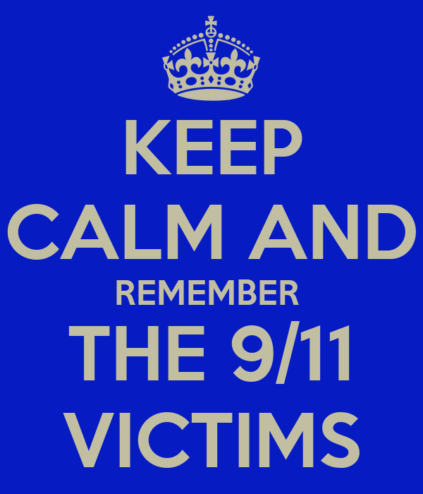 KEEP CALM AND REMEMBER  THE 9/11 VICTIMS