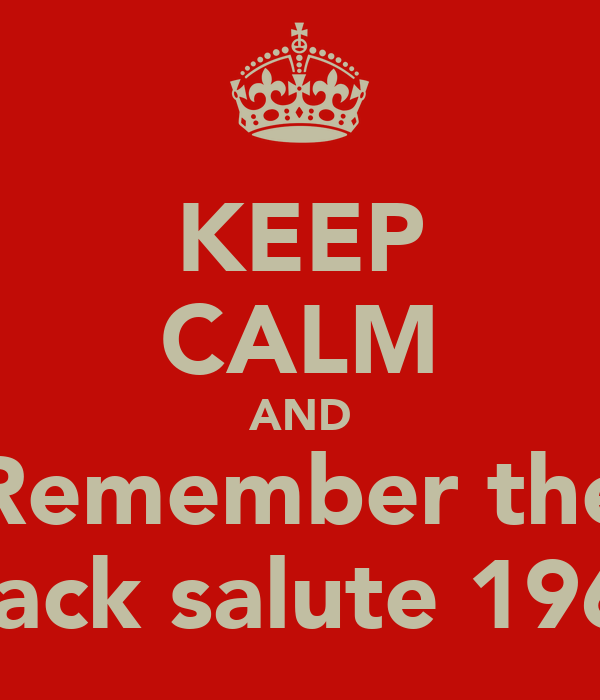 KEEP CALM AND Remember the black salute 1968