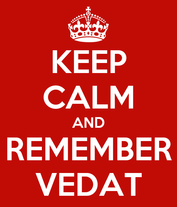 KEEP CALM AND REMEMBER VEDAT