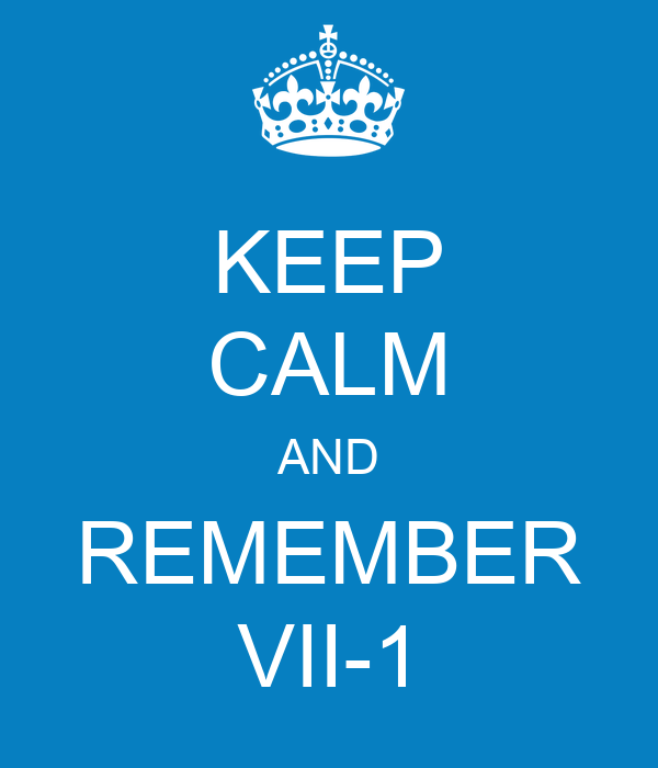 KEEP CALM AND REMEMBER VII-1