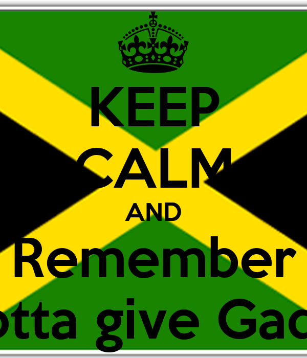 KEEP CALM AND Remember You gotta give Gad Tanks
