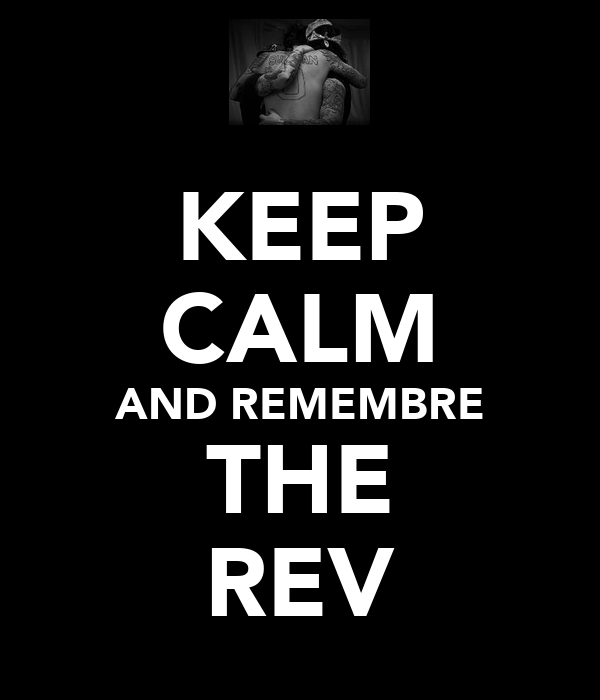 KEEP CALM AND REMEMBRE THE REV