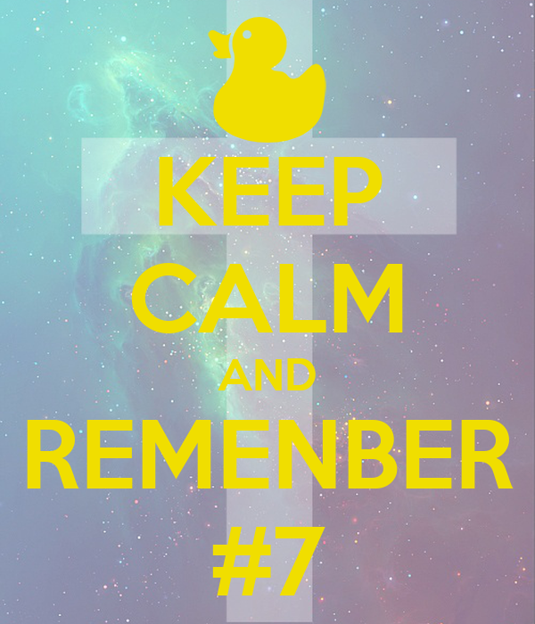 KEEP CALM AND REMENBER #7