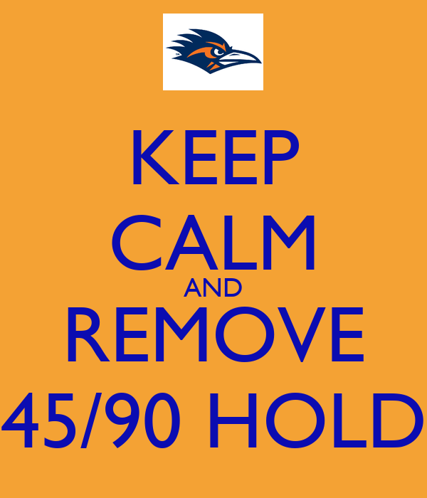 KEEP CALM AND REMOVE 45/90 HOLD