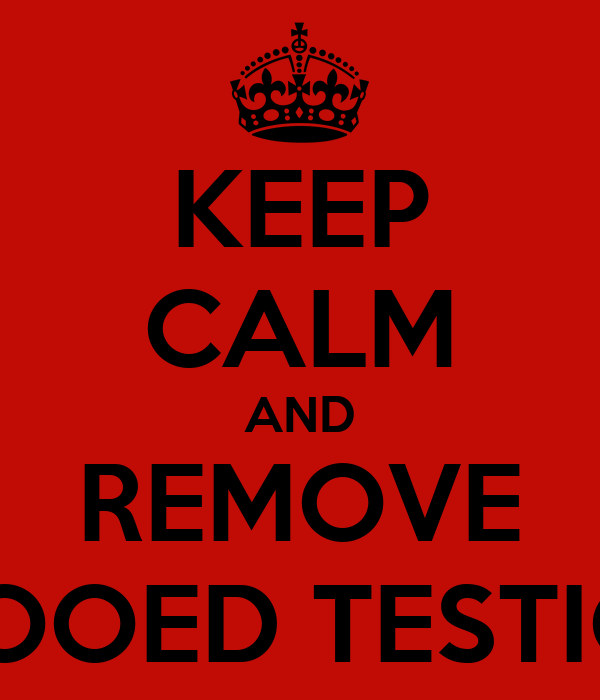 KEEP CALM AND REMOVE TATOOED TESTICLES