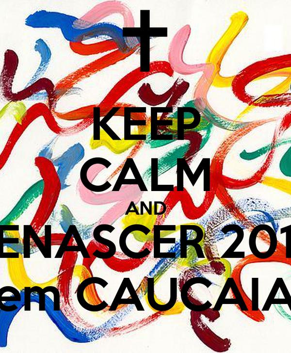 KEEP CALM AND RENASCER 2013 em CAUCAIA