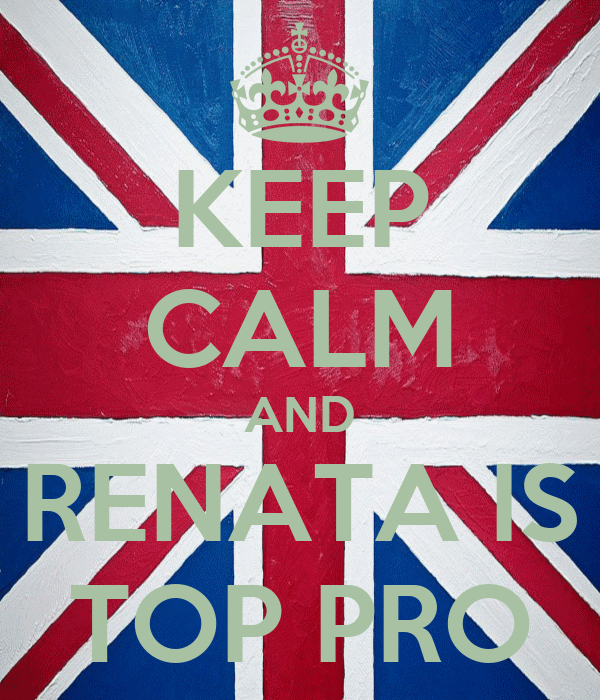 KEEP CALM AND RENATA IS TOP PRO