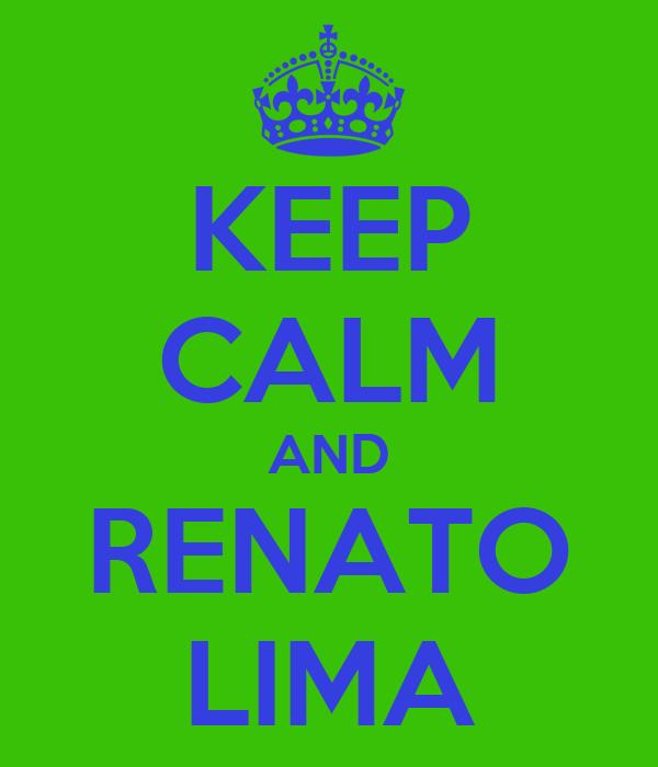 KEEP CALM AND RENATO LIMA
