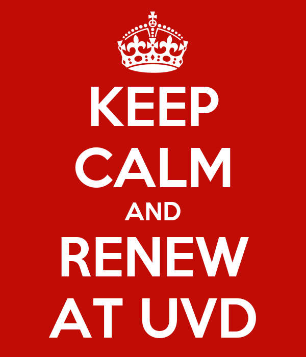 KEEP CALM AND RENEW AT UVD