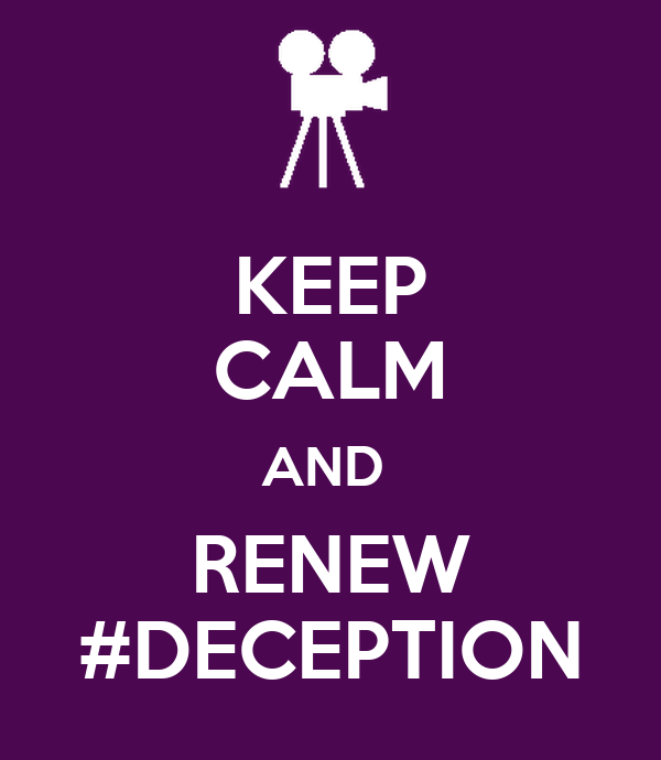 KEEP CALM AND  RENEW #DECEPTION
