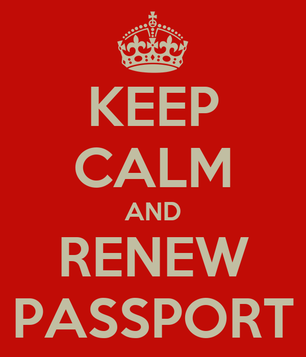 KEEP CALM AND RENEW PASSPORT
