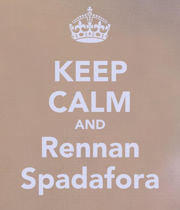 KEEP CALM AND Rennan Spadafora