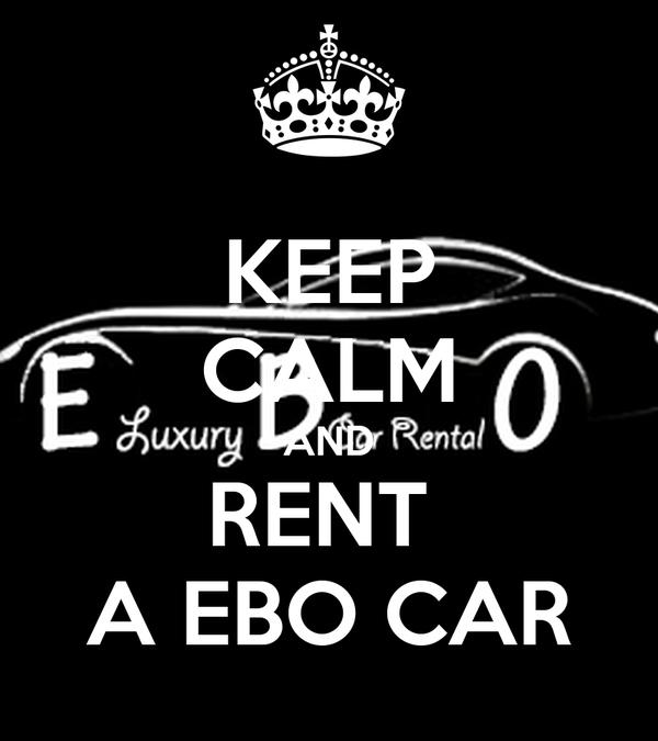 keep calm and rent a ebo car poster byggiy keep calm o matic. Black Bedroom Furniture Sets. Home Design Ideas