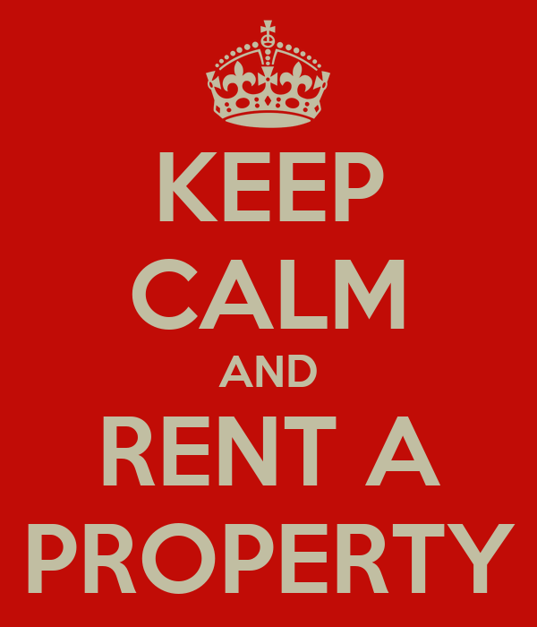 KEEP CALM AND RENT A PROPERTY