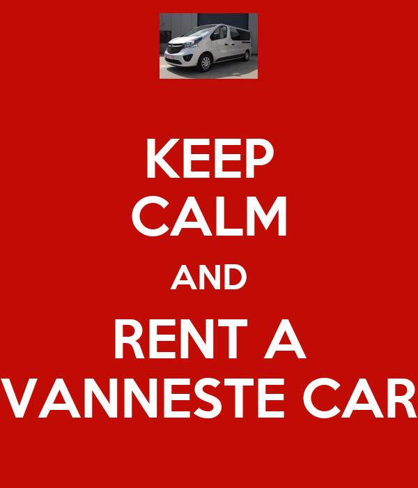 KEEP CALM AND RENT A VANNESTE CAR