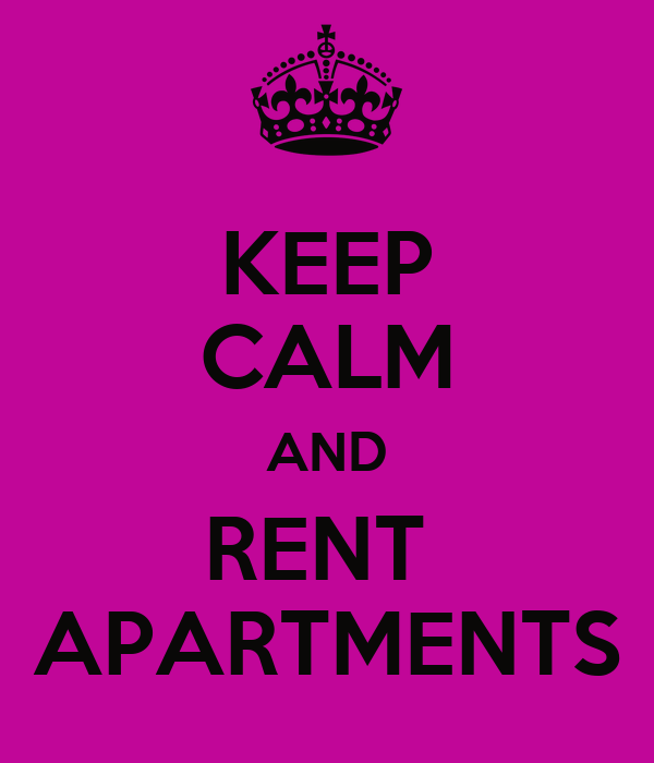 KEEP CALM AND RENT  APARTMENTS