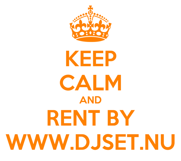 KEEP CALM AND RENT BY WWW.DJSET.NU