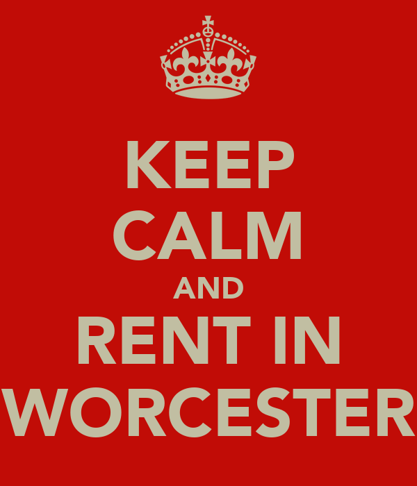 KEEP CALM AND RENT IN WORCESTER