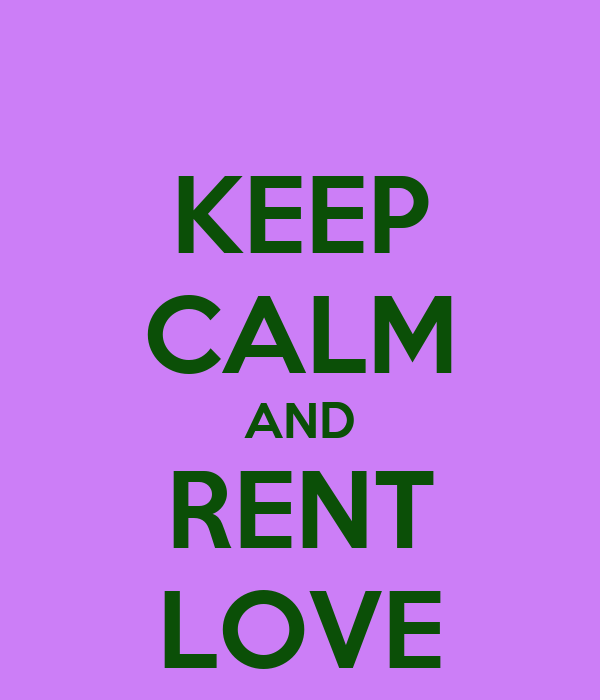 KEEP CALM AND RENT LOVE