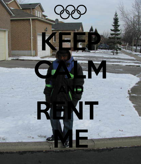 KEEP CALM AND RENT  ME