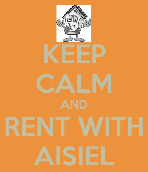 KEEP CALM AND RENT WITH AISIEL