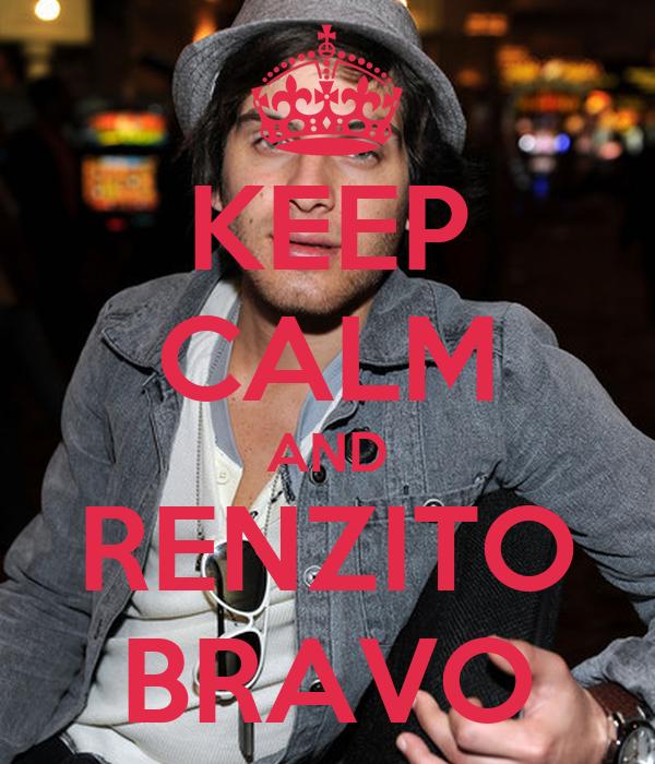 KEEP CALM AND RENZITO BRAVO