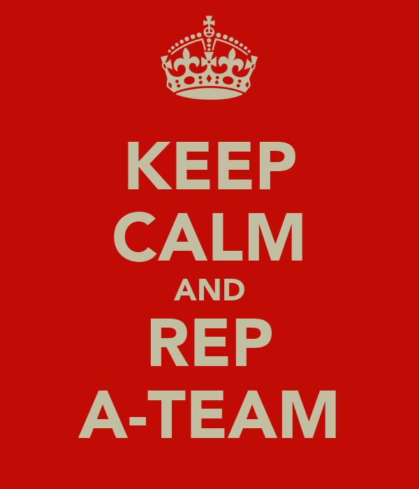 KEEP CALM AND REP A-TEAM