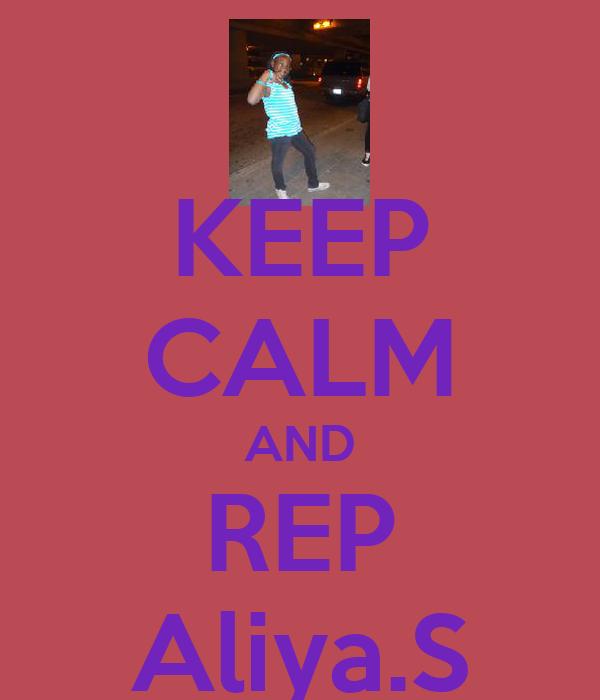 KEEP CALM AND REP Aliya.S