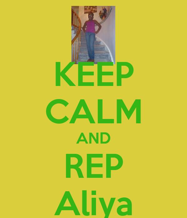 KEEP CALM AND REP Aliya